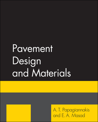 Pavement Design and Materials - Papagiannakis, A T, and Masad, E A