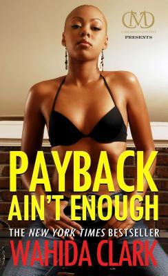 Payback Ain't Enough - Clark, Wahida