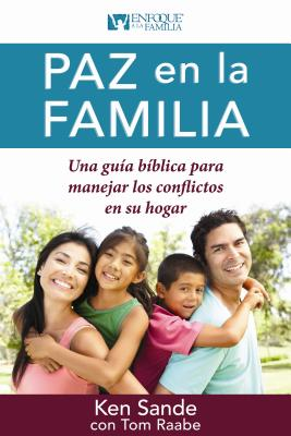 Paz En La Familia - Sande, Ken, and Raabe, Tom