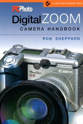 PCPhoto Digital Zoom Camera Handbook - Sheppard, Rob