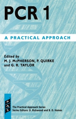 PCR: A Practical Approach - McPherson, Malcolm J (Editor), and Quirke, P (Editor)