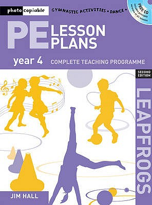 PE Lesson Plans Year 4: Photocopiable gymnastic activities, dance and games teaching programmes - Hall, Jim