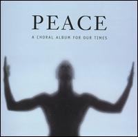 Peace: A Choral Album for Our Times - Haydn Society Chorus and Orchestra (choir, chorus)