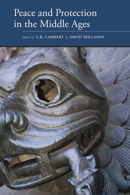 Peace and Protection in the Middle Ages - Lambert, T B (Editor), and Rollason, David (Editor)