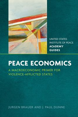 Peace Economics: A Macroeconomic Primer for Violence-afflicted States - Brauer, Jurgen, and Dunne, J. Paul