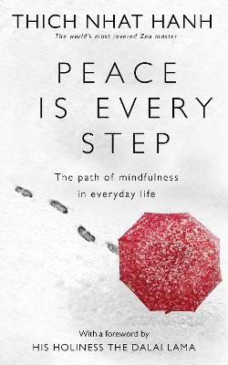 Peace Is Every Step: The Path of Mindfulness in Everyday Life - Hanh, Thich Nhat