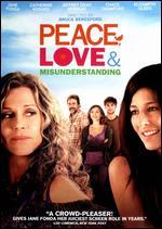 Peace, Love & Misunderstanding - Bruce Beresford