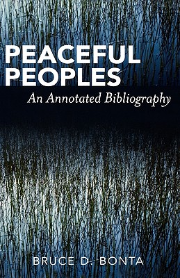 Peaceful Peoples: An Annotated Bibliography - Bonta, Bruce D