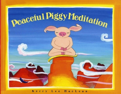 Peacefully Piggy Meditation - MacLean, Kerry Lee