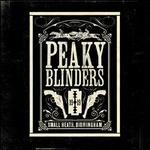 Peaky Blinders, Seasons 1?5 [Original TV Soundtrack]