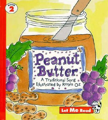Peanut Butter, Let Me Read Series, Trade Binding - Oz, Robin (Illustrator), and Good Year Books (Compiled by)