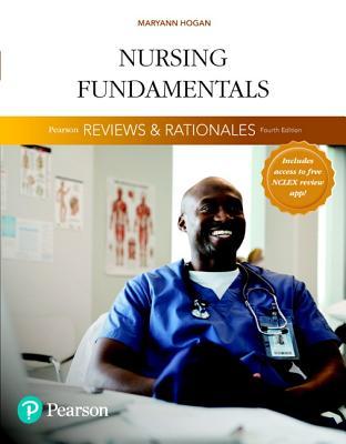"Pearson Reviews & Rationales: Nursing Fundamentals with ""nursing Reviews & Rationales"" - Hogan, Maryann"
