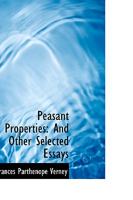 Peasant Properties: And Other Selected Essays - Verney, Frances Parthenope