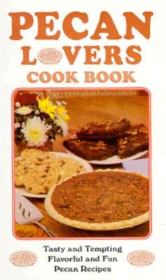 Pecan Lovers' Cookbook - Blazek, Mark