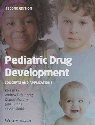 Pediatric Drug Development - Mulberg, Andrew E., and Murphy, Dianne, and Dunne, Julia