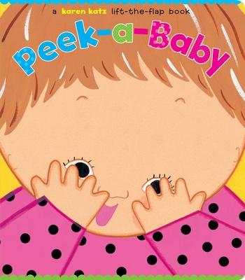 Peek-A-Baby: A Lift-The-Flap Book -