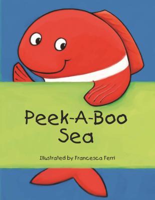 Peek-A-Boo Sea - Ferri, Francesca