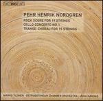 Pehr Henrik Nordgren: Rock Score; Cello Concerto No. 1; Transe-Choral