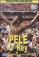 Pele: O' Rey - El Hombre de Los 1000 Goles