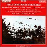 Pelle Gudmundsen-Holmgren: For Cello and Orchestra; Frère Jacques; Concerto grosso