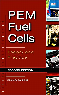 Pem Fuel Cells: Theory and Practice - Barbir, Frano