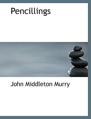 Pencillings - Murry, John Middleton