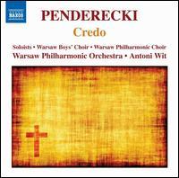 Penderecki: Credo - Aga Mikolaj (soprano); Ewa Wolak (alto); Iwona Hossa (soprano); Rafal Bartminski (tenor); Remigiusz Lukomski (bass);...
