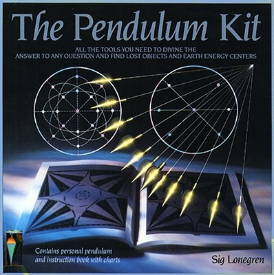 Pendulum Kit: All the Tools You Need to Divine the Answer to Any Question and Find Lost Objects and Earth Energy Centres - Lonegren, Sig