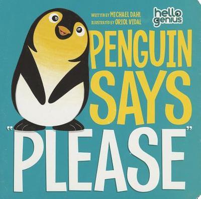 Penguin Says Please - Dahl, Michael