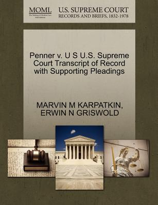 Penner V. U S U.S. Supreme Court Transcript of Record with Supporting Pleadings - Karpatkin, Marvin M, and Griswold, Erwin N