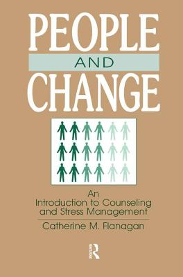 People and Change: An Introduction to Counseling and Stress Management - Flanagan, Catherine M
