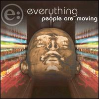 People Are Moving - Everything