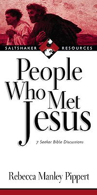 People Who Met Jesus: 7 Seeker Bible Discussions - Pippert, Rebecca Manley