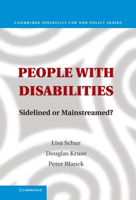 People with Disabilities: Sidelined or Mainstreamed? - Schur, Lisa, and Kruse, Douglas, and Blanck, Peter