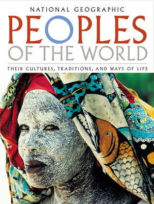 Peoples of the World: Their Cultues, Traditions, and Ways of Life - Maybury-Lewis, David (Contributions by), and Davis, Wade, Professor, PhD (Contributions by), and Fagan, Brian M...