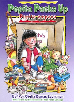 Pepita Packs Up: Pepita Empaca - Lachtman, Ofelia Dumas, and Delange, Alex Pardo (Illustrator), and Ventura, Gabriela Baeza (Translated by)