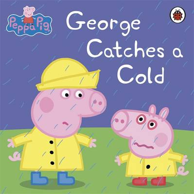 Peppa Pig: George Catches a Cold -