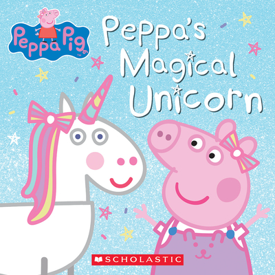 Peppa's Magical Unicorn - Spinner, Cala (Adapted by)