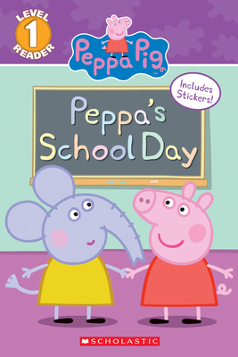 Peppa's School Day (Peppa Pig: Scholastic Reader, Level 1) - Rusu, Meredith