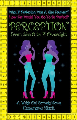 Perception: From Size 0 to 14 Overnight - Black, Cassandra