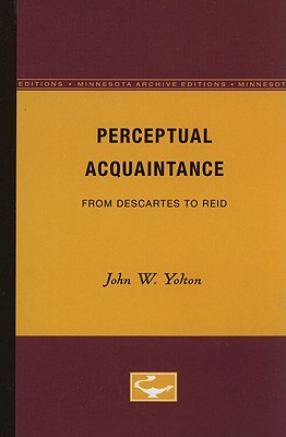 Perceptual Acquaintance from Descartes to Reid - Yolton, John W