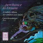 Perchance to Dream-A Lullaby Album for Children and Adults