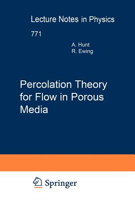 Percolation Theory for Flow in Porous Media - Hunt, Allen, and Ewing, Robert