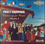 Percy Grainger: Dished Up for Piano, Vol. 4