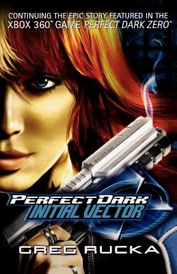 Perfect Dark Inital Vector - Rucka, Greg