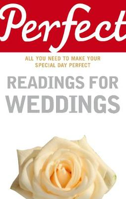 Perfect Readings for Weddings: All You Need to Make Your Special Day Perfect - Law, Jonathan