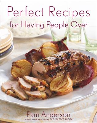 Perfect Recipes for Having People Over - Anderson, Pam