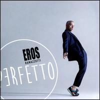 Perfetto - Eros Ramazzotti