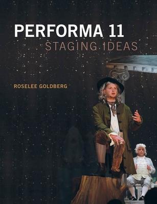 Performa 11: Staging Ideas - Goldberg, RoseLee, and Piejko, Jennifer (Editor)