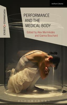 Performance and the Medical Body - Mermikides, Alex (Editor)